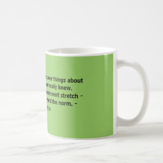 Challenges make you discover things about yours... classic white coffee mug