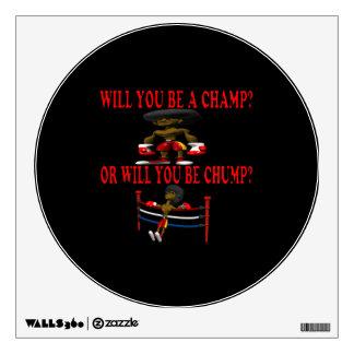 Champ Or Chump Wall Sticker