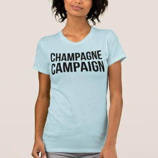 Champagne Campaign T-Shirt Tumblr