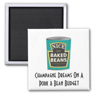 Champagne Dreams On A Pork & Bean Budget 2 Inch Square Magnet