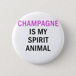 Champagne is my Spirit Animal Button