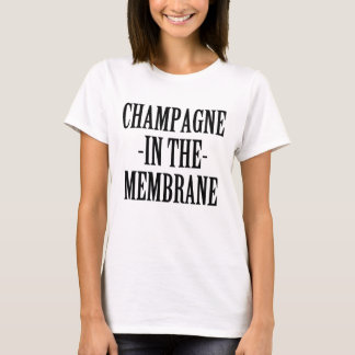 Champagne is the Membrane funny women's shirt