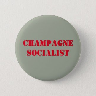 Champagne socialist badge pinback button