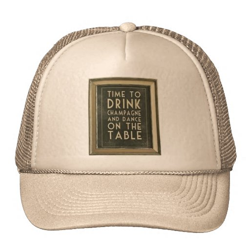 """CHAMPAGNE: """"TIME TO EAT, DRINK, DANCE"""" TRUCKER HAT"""