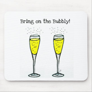 """CHAMPAGNE TOAST """"BRING ON THE BUBBLY"""" MOUSE PAD"""