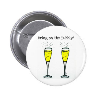 """CHAMPAGNE TOAST """"BRING ON THE BUBBLY"""" PINBACK BUTTON"""