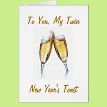 CHAMPAIGN TOAST TO MY TWIN AT THE NEW YEAR CARD