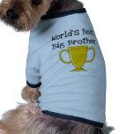 Champion Big Brother Tshirts and Gifts Dog Tshirt