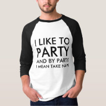 Champion By Party I mean Take Naps Softball Jersey T-Shirt