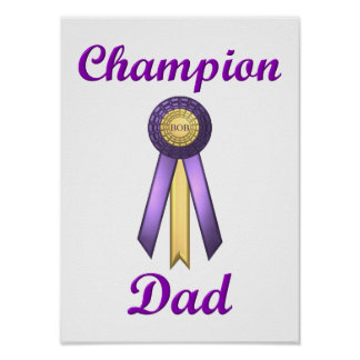 Champion Dad (Rosette) Posters