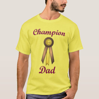 Champion Dad (Rosette) T-Shirt