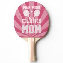 Champion Mom Pink Ping Pong Paddle