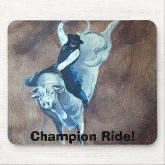 ChampionRide, Champion Ride! Mouse Pad
