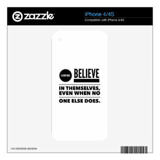 Champions Believe In Themselves, Even When No One iPhone 4S Skin