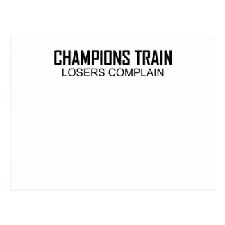 Champions Train Losers Complain T-Shirts.png Postcard