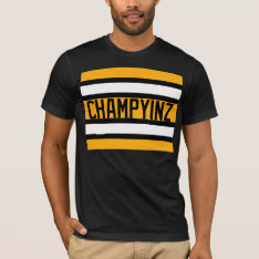 Champyinz Shirt for Pittsburgh, PA Teams - YINZ at Zazzle