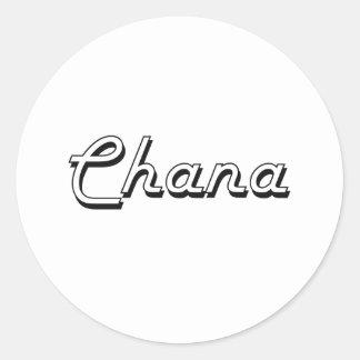 Chana Classic Retro Name Design Classic Round Sticker