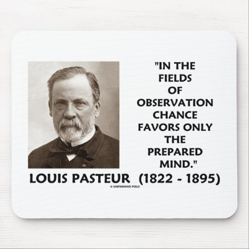Chance Favors Only The Prepared Mind Pasteur Mousepads
