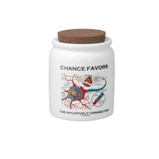 Chance Favors The Intuitively Connected (Neuron) Candy Jars