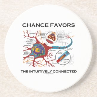 Chance Favors The Intuitively Connected (Neuron) Beverage Coaster
