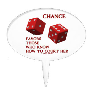 Chance Favors Those Who Know How To Court Her Dice Cake Topper