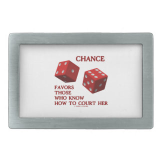 Chance Favors Those Who Know How To Court Her Dice Rectangular Belt Buckle