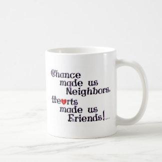 Chance made us Neighbors Coffee Mug