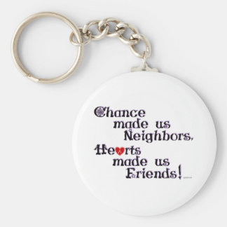 Chance made us Neighbors Keychain