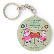 Chance Made  Us Sisters,  Hearts Made  Us Friends Keychain