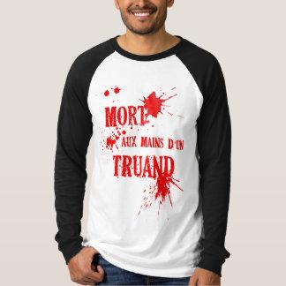 Chandail Mort aux mains d'un truand T-Shirt