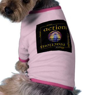 Change Actions and Reactions Doggie T-shirt