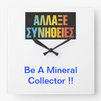 Change Attitude ! Be A Mineral Collector !! Square Wallclock