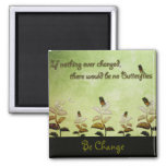 Change Butterfly Quote 2 Inch Square Magnet