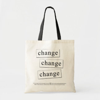 change - change - change tote bags