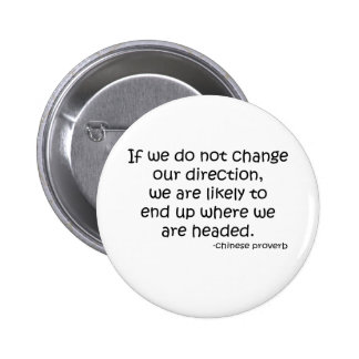 Change Direction quote Pinback Button