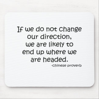 Change Direction quote Mouse Mats