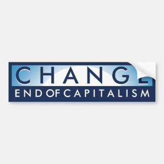 Change End of Capitalism Bumper Sticker