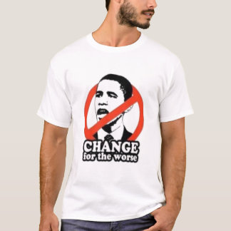 Change for the worse T-Shirt