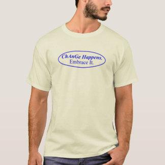 Change Happens (tshirt) T-Shirt