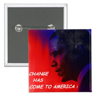 CHANGE HAS COME TO AMERICA! PINS