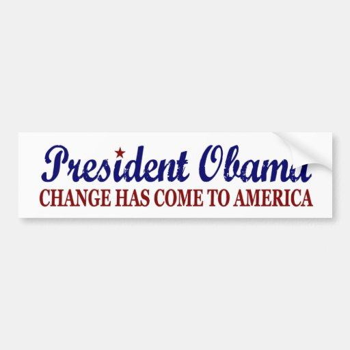 Change has come to America (Obama) Car Bumper Sticker