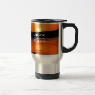 Change Is A Process 15 Oz Stainless Steel Travel Mug