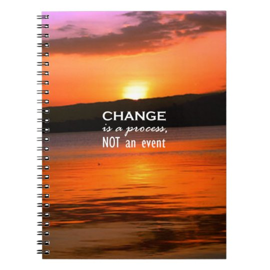 Change Is A Process Notebook