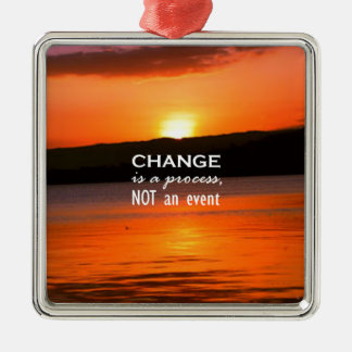 Change Is A Process Square Metal Christmas Ornament