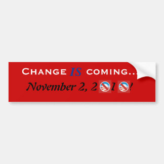 Change IS coming... Bumper Sticker
