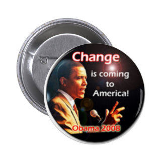 Change Is Coming Pinback Buttons
