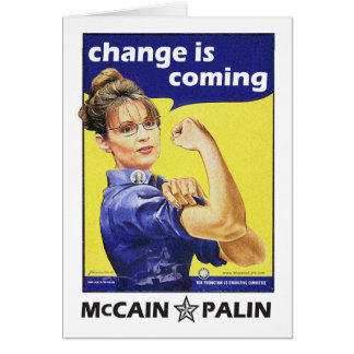 """change is coming"" McCain / Palin Republican Party Greeting Card"