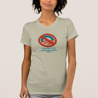 Change is for Parking Meters T-Shirt