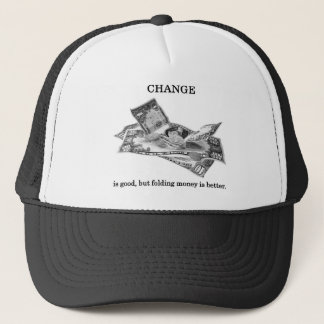 change-is-good-but-folding-money-is-better trucker hat