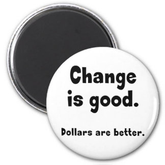 Change is Good Magnet
